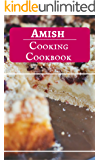 Amish Cooking Cookbook: Authentic And Delicious Amish Recipes