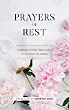 Prayers of REST: Learning to pray God's Word in a distracted world