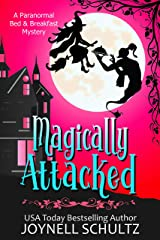 Magically Attacked: A Witch Cozy Mystery (Paranormal Bed & Breakfast Mysteries Book 2) Kindle Edition