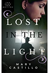 Lost in the Light: A Contemporary Gothic Romance Mystery (The Dori O. Paranormal Mystery Series Book 1) Kindle Edition