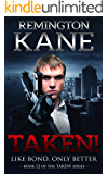 Taken! - Like Bond, Only Better (A Taken! Novel Book 12)