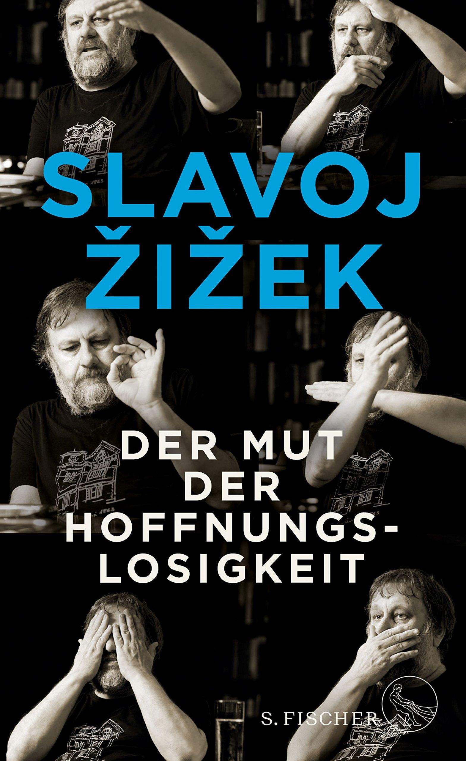 Der Mut der Hoffnungslosigkeit Broschiert – 21. März 2018 Slavoj Žižek Frank Born S. FISCHER 3103973349