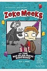 Zeke Meeks vs the Big Blah-rific Birthday Kindle Edition