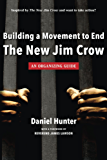 Building a Movement to End the New Jim Crow: an organizing guide (English Edition)