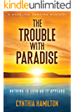 The Trouble with Paradise: Madeline Dawkins Mystery #4