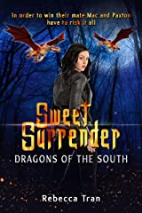 Sweet Surrender (Dragons of the South Book 2) Kindle Edition