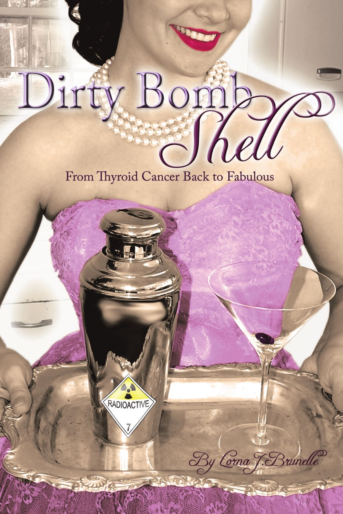 Read Online Dirty Bombshell: From Thyroid Cancer Back To Fabulous! pdf epub