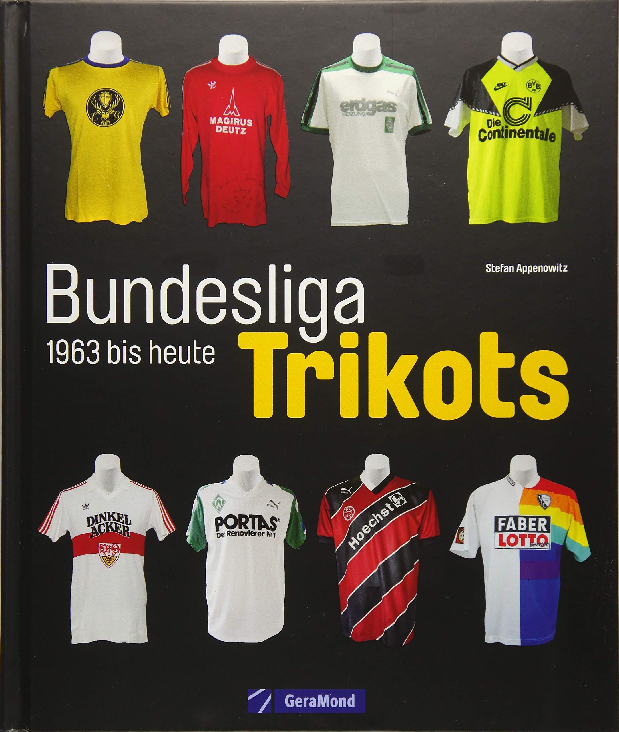 detailed look 26bc0 a1188 Die Trikots der Bundesliga: Die Geschichte von 1963 bis ...