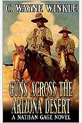 Guns Across The Arizona Desert: A Western Adventure (A Nathan Gage Novel Book 3) Kindle Edition