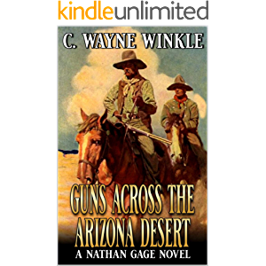 Guns Across The Arizona Desert: A Western Adventure (A Nathan Gage Novel Book 3)