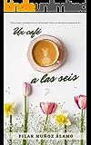 Un café a las seis
