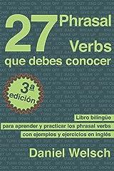 27 Phrasal Verbs Que Debes Conocer (Tercera Edición): Libro bilingüe para aprender y practicar los phrasal verbs con ejemplos y ejercicios en inglés (Spanish Edition) Kindle Edition