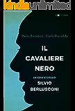 Il Cavaliere nero: La biografia non autorizzata di Silvio Berlusconi