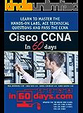 Cisco CCNA in 60 Days: Exam 100-105, Exam 200-105, Exam 200-125