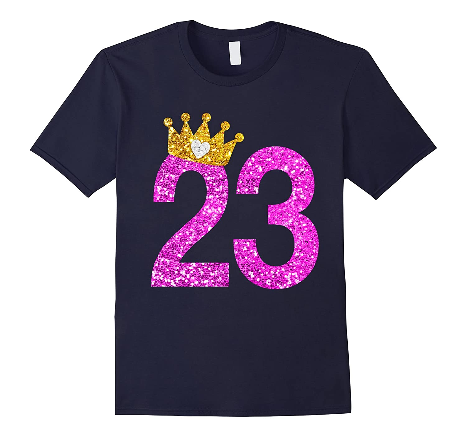 23rd Birthday Girl Shirt Princess Crown Pink-PL