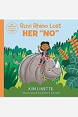 "Ruvi Rhino Lost Her ""No"": Set and Keep Boundaries! (EQ Explorers Series) Kindle Edition"