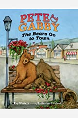 Pete & Gabby: The Bears Go to Town Kindle Edition