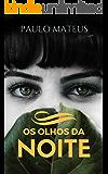 Os Olhos da Noite (Portuguese Edition)