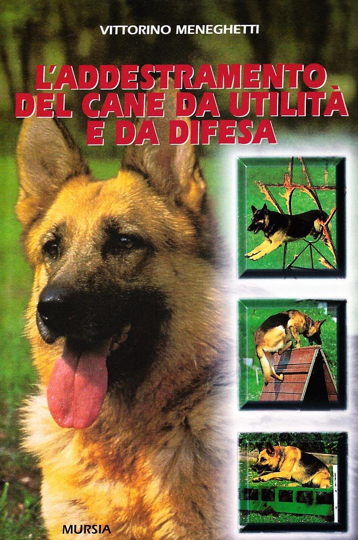 L'addestramento del cane da utilità e da difesa