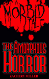 The Amorphous Horror: A Morbid Tale #2 (The Morbid Tales) (English Edition)