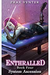 Enthralled: Book 4: System Ascension Kindle Edition