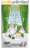 Tea Can Be Deadly (Sage Gardens Cozy Mystery Book 11)