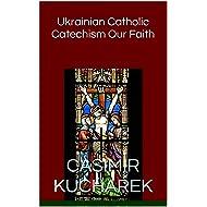 Ukrainian Catholic Catechism Our Faith