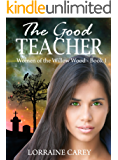 The Good Teacher: Women of the Willow Wood, Book 1