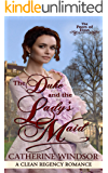 The Duke and the Lady's Maid: Clean Regency Romance (The Peers of Eton)