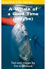 A Whale of a Good Time (Maybe) Kindle Edition