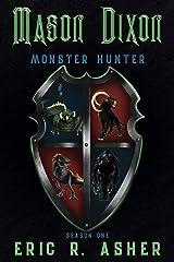 Mason Dixon Monster Hunter: Season One (English Edition) eBook Kindle