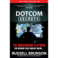 DotCom Secrets: The Underground Playbook for Growing Your Company Online (English Edition)