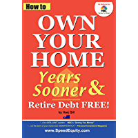 Australian ed. How to Own Your Home Years Sooner & Retire Debt Free