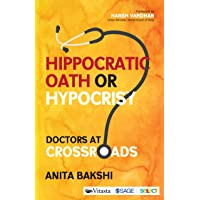 Hippocratic Oath or Hypocrisy?: Doctors at Crossroads