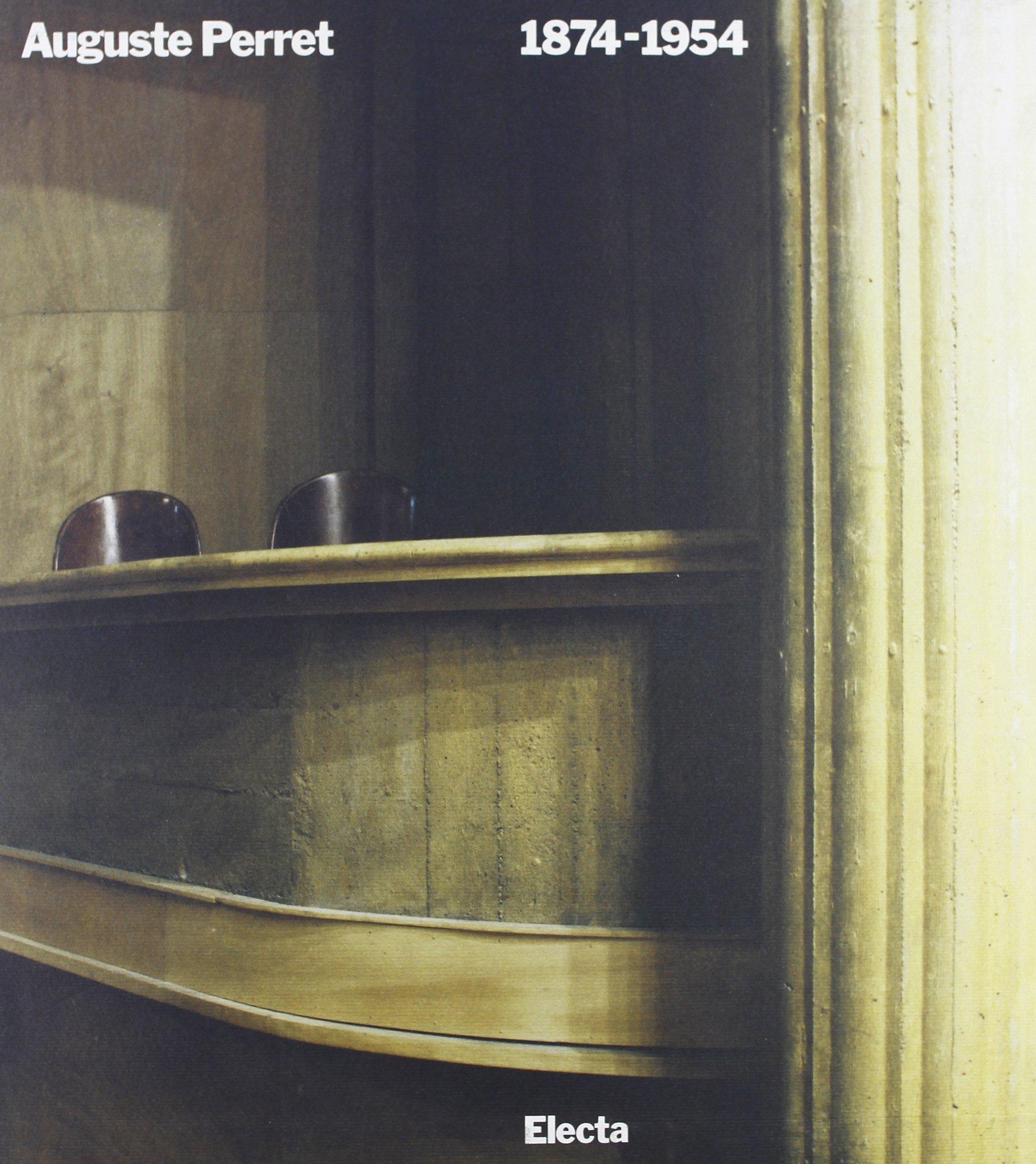 Auguste Perret (1874-1954). Teoria e opere. Ediz. illustrata Copertina rigida – 1 gen 1997 Roberto Gargiani Mondadori Electa 8843542508 ARCHITETTURA