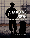 Standing Down: From Warrior to Civilian