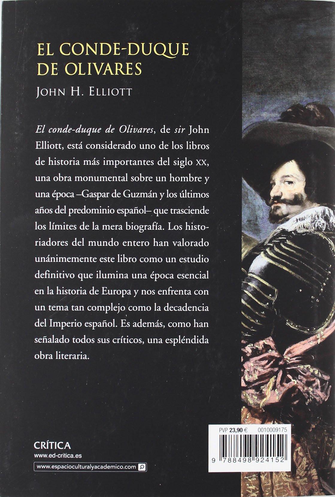 El conde-duque de Olivares (Serie Mayor): Amazon.es: Elliot, John H., Lozoya, Teófilo de: Libros