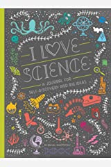 I Love Science: A Journal for Self-Discovery and Big Ideas (Women in Science) Diary