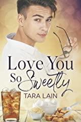 Love You So Sweetly (Love You So Stories Book 4) Kindle Edition