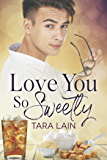 Love You So Sweetly (Love You So Stories Book 4)