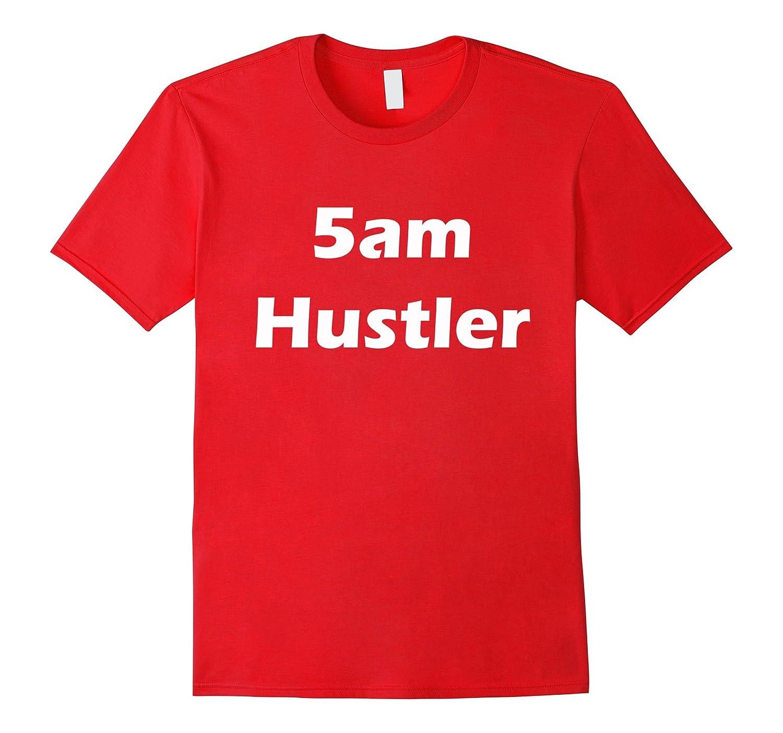 5 am Hustler-CL