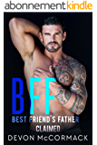 BFF: Best Friend's Father Claimed (BFF, Book 2) (English Edition)