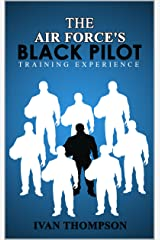 The Air Force's Black Pilot Training Experience Kindle Edition