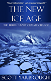 The New Ice Age: The Truth About Climate Change