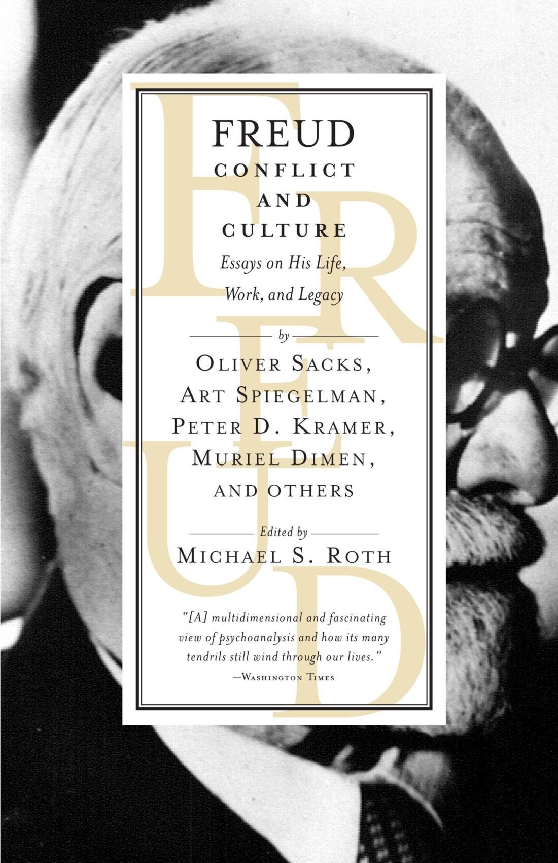 freud conflict and culture essays on his life work and legacy  freud conflict and culture essays on his life work and legacy michael s roth 9780679772927 com books