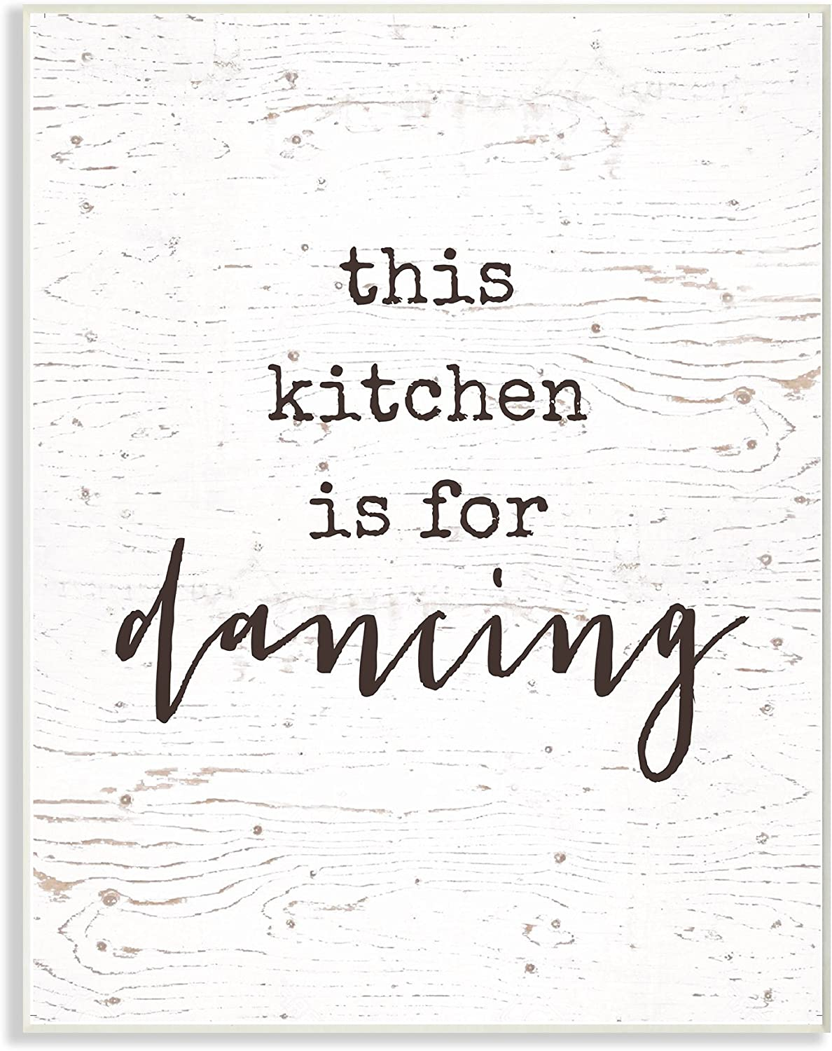 Stupell Home D/écor This Kitchen Is For Dancing Wall Plaque Art Proudly Made in USA Stupell Industries kwp-1023/_wd/_10x15 10 x 0.5 x 15