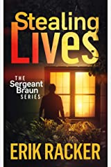 Stealing Lives - The Sergeant Brad Braun Series, Book 2 Kindle Edition