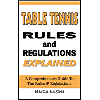 Table Tennis Rules & Regulations Explained