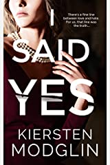 I Said Yes: an addictive psychological thriller Kindle Edition