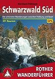 Schwarzwald Süd: Die schönsten Wanderungen zwischen Freiburg und Basel – 59 Touren (Rother Wanderführer)